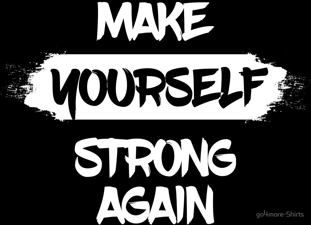Make Yourself Strong Again Fitness Gym Workout Bodybuilding