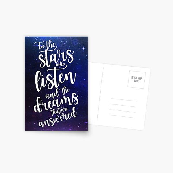 To the stars who listen and the dreams that are answered Postcard