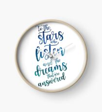 To the stars who listen and the dreams that are answered Clock