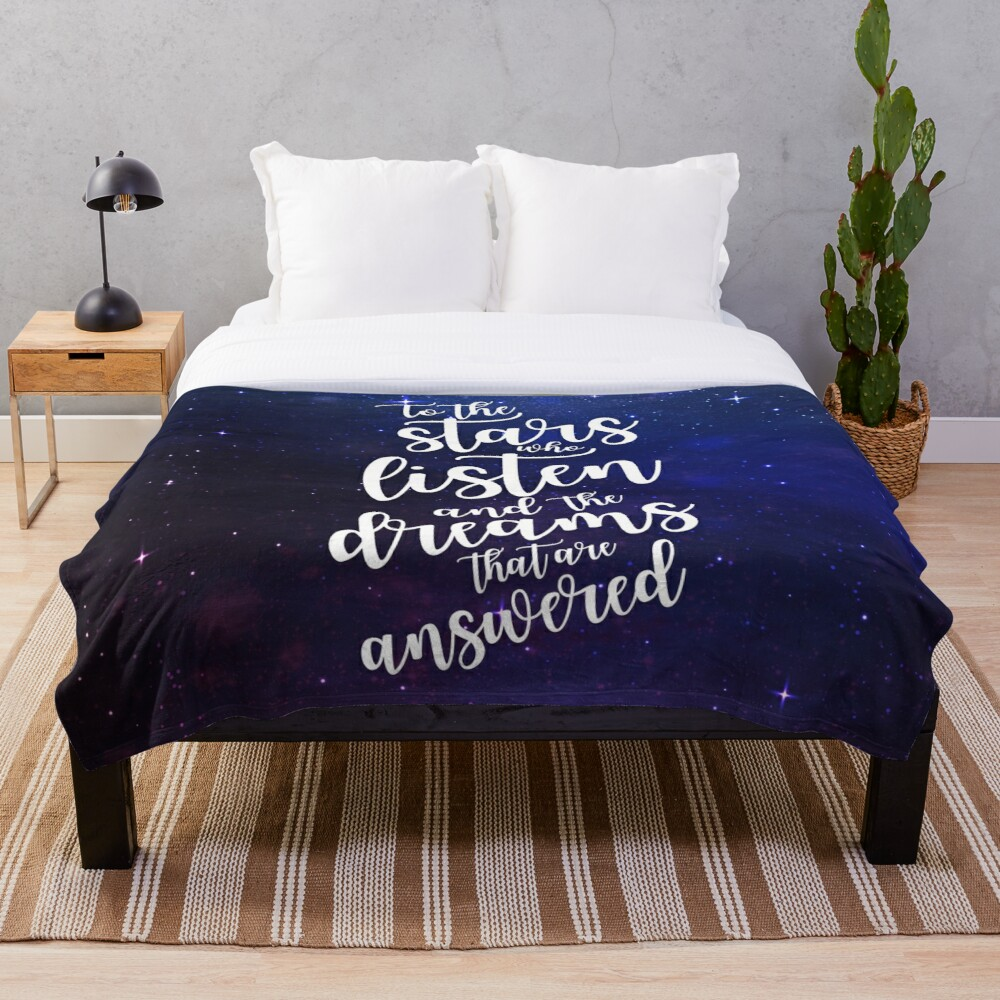 To the stars who listen and the dreams that are answered Throw Blanket