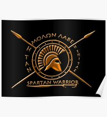 Spartan warrior - Molon lave and come back with your shield or on it Poster