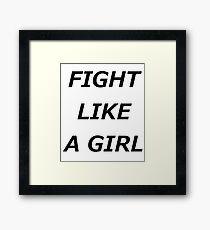 Fight Like A Girl Framed Print