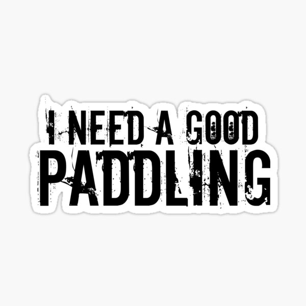 I Need a Good Paddling - Kayak Wear & Stickers Sticker