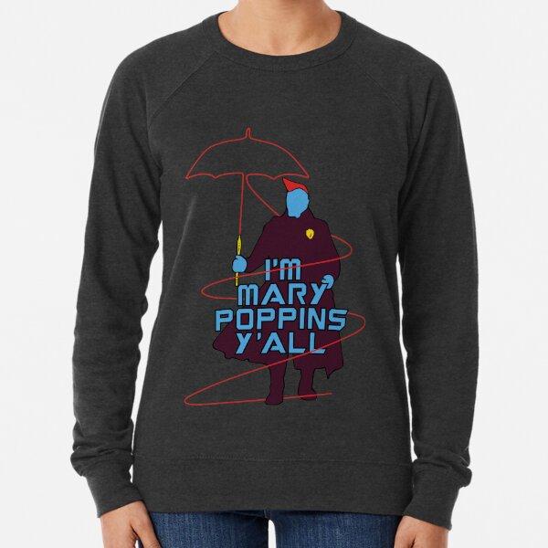 I am Mary Poppins Lightweight Sweatshirt