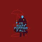 I am Mary Poppins by secretnimh