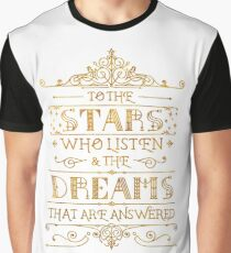 To the stars who listen - white Graphic T-Shirt