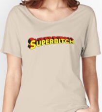 SUPER BITCH Women's Relaxed Fit T-Shirt