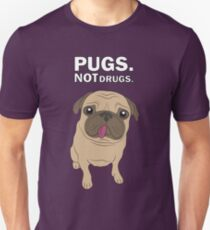 Pugs. Not drugs. Unisex T-Shirt