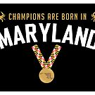 Champions are Born in Maryland by russianmachine