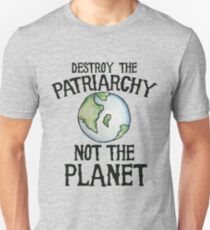 Destroy the Patriarchy not the Planet Unisex T-Shirt