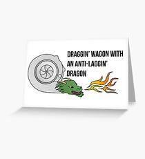 Draggin' Wagon with an Anti-Laggin' Dragon Greeting Card