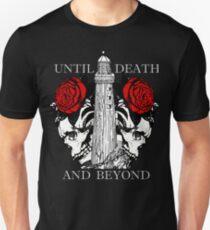Until Death and Beyond Unisex T-Shirt