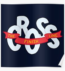 Cross the finish line Poster