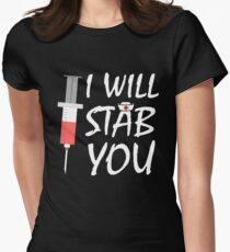 I will Stab You Womens Fitted T-Shirt