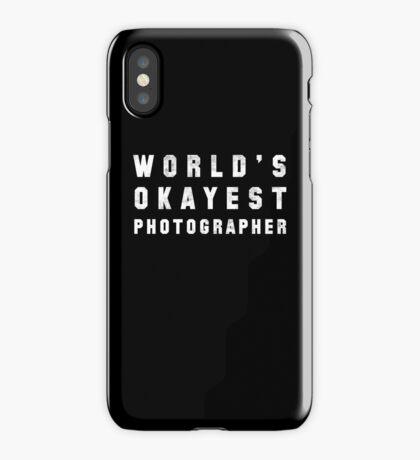 World's Okayest Photographer iPhone Case/Skin