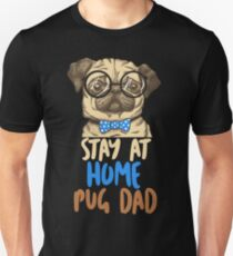 Stay At Home Pug Dad Dog Lover T-Shirt