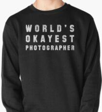 World's Okayest Photographer Pullover