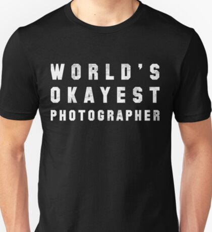 World's Okayest Photographer T-Shirt
