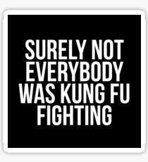 Kung Fu Fighting Sticker