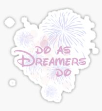 Do As Dreamers Do Sticker