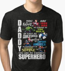 DADDY YOU ARE MY FAVORITE SUPER HERO T SHIRT Tri-blend T-Shirt