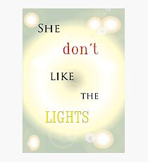 She dont like the lights Photographic Print