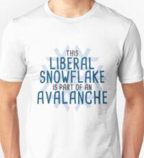 This Liberal Snowflake is Part of an Avalanche Unisex T-Shirt