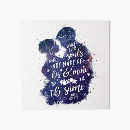 Whatever our souls Art Board Print