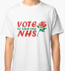 Vote Labour to Save Our NHS Classic T-Shirt