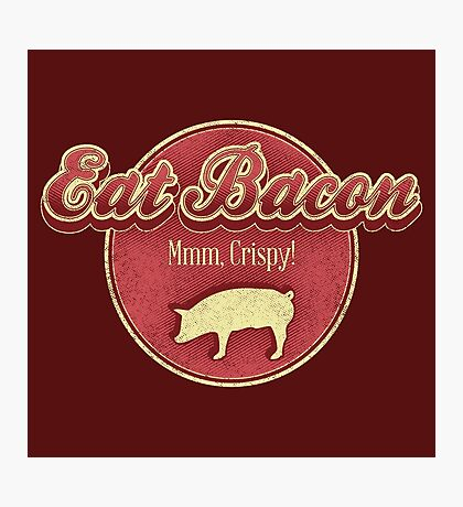 Eat Bacon Photographic Print