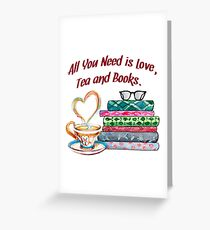 All You Need is Love, Tea and Books Watercolor Design Greeting Card