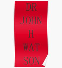 DR JOHN H WATSON Poster