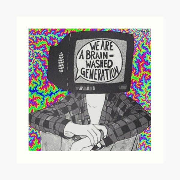 We are a brain-washed generation T-shirt Art Print