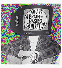We are a brain-washed generation T-shirt Poster