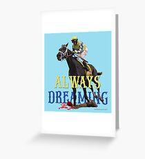 Always Dreaming: Kentucky Derby 2017 Greeting Card