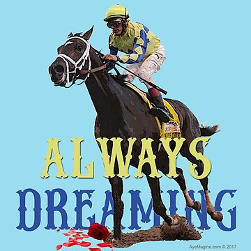 Always Dreaming: Kentucky Derby 2017 by ayemagine