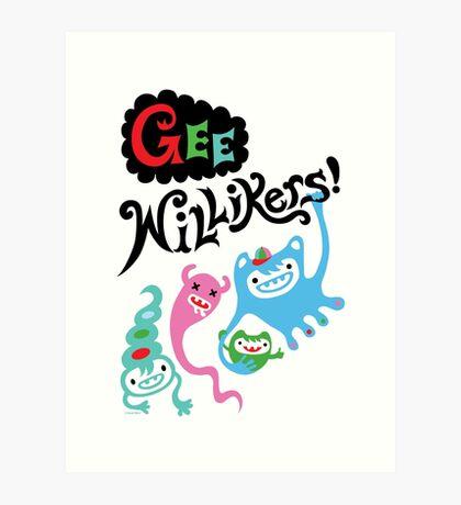 Gee Willikers  Art Print