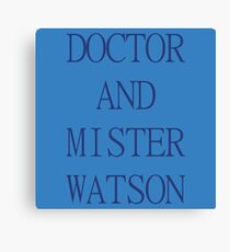 DOCTOR AND MISTER WATSON Canvas Print