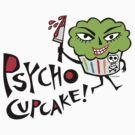 Psycho Cupcake  by Andi Bird