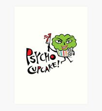 Psycho Cupcake  Art Print