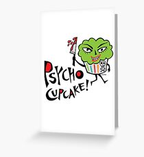 Psycho Cupcake  Greeting Card