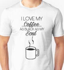 Coffee as black as my soul  Unisex T-Shirt