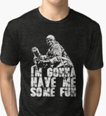 Im gonna have me some fun Tri-blend T-Shirt
