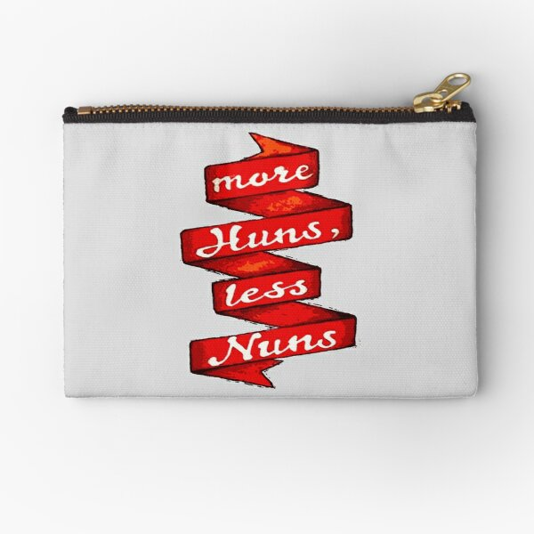 """More Huns, Less Nuns"" Zipper Pouch"