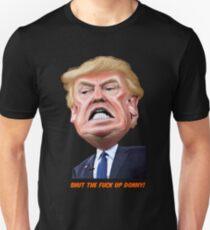 Shut the fuck up, Donny! Unisex T-Shirt