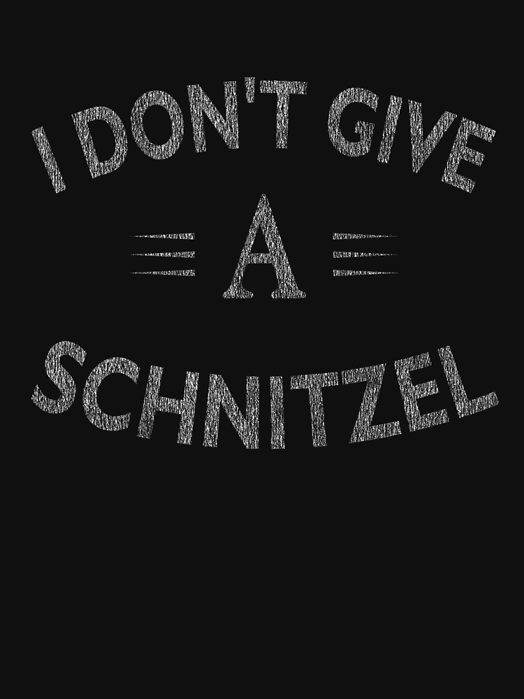 I Don't Give A Schnitzel Funny Distressed by matt76c