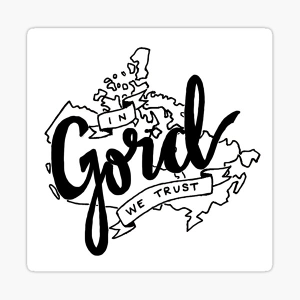 In Gord We Trust Sticker