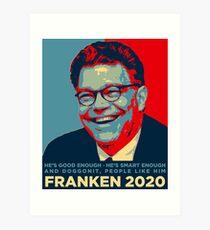 Al Franken 2020 - He's Good Enough, Smart Enough, doggonit people like him Art Print