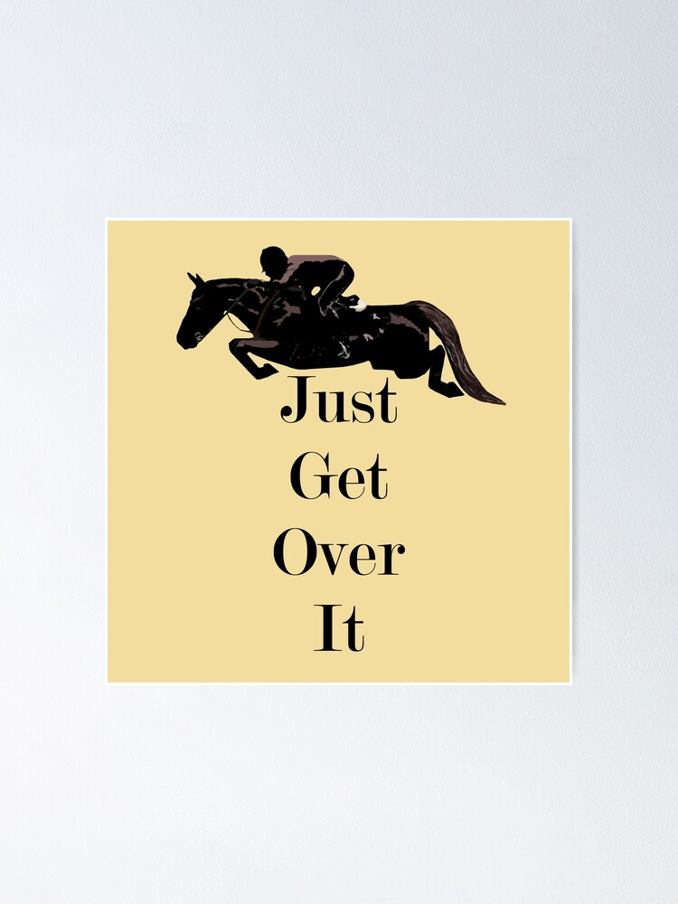 Alternate view of Just Get Over It Equestrian Horse Poster