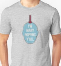 "Yondu- ""I'm Mary Poppins Y'all"" Unisex T-Shirt"
